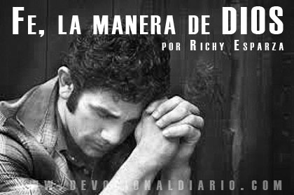 Fe, la manera de DIOS – Richy Esparza