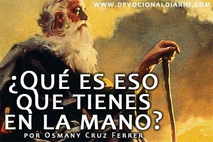 ¿Qué es eso que tienes en la mano? – Osmany Cruz Ferrer