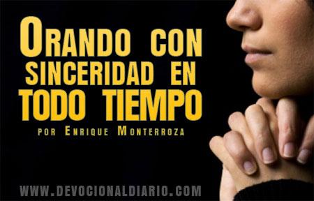 Orando con sinceridad en todo tiempo – Enrique Monterroza