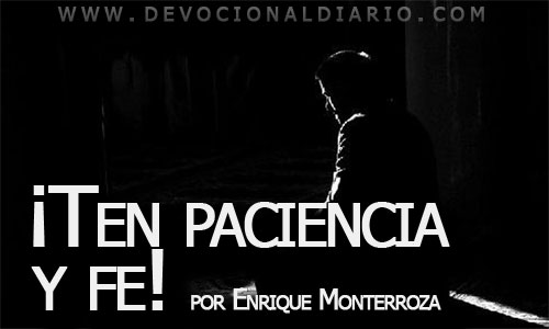 ¡Ten paciencia y fe! – Enrique Monterroza