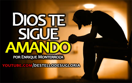 Audio Devocional – Dios te sigue amando – Enrique Monterroza