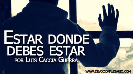 Estar donde debes estar – Luis Caccia Guerra