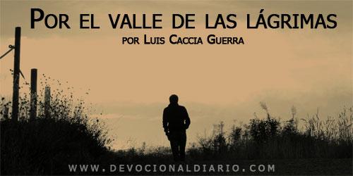 Por el valle de las lágrimas – Luis Caccia Guerra