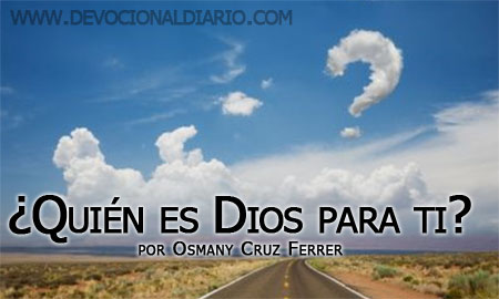 ¿Quién es Dios para ti? – Osmany Cruz Ferrer