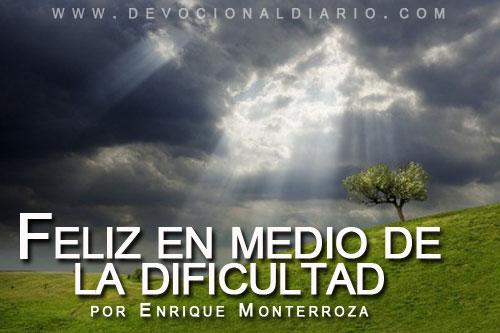 Feliz en medio de la dificultad – Enrique Monterroza