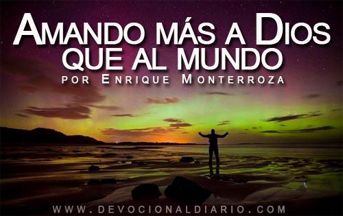 Amando más a Dios que al mundo – Enrique Monterroza