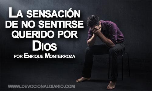 La sensación de no sentirse querido por Dios – Enrique Monterroza