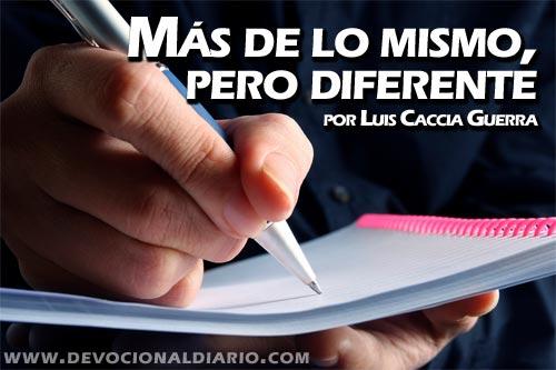 Más de lo mismo, pero diferente – Luis Caccia Guerra