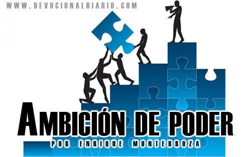 Ambición de poder – Enrique Monterroza