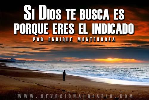 Si Dios te busca es porque eres el indicado – Enrique Monterroza