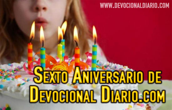 Sexto Aniversario de Devocional Diario.com