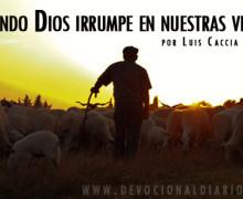 Cuando Dios irrumpe en nuestras vidas – Luis Caccia Guerra
