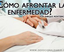 ¿Cómo afrontar la enfermedad? – Enrique Monterroza