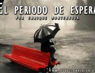 Audio Devocional – El periodo de espera – Enrique Monterroza