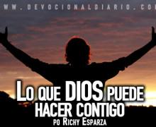 Lo que DIOS puede hacer contigo – Richy Esparza