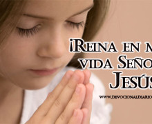 ¡Reina en mi vida Señor Jesús! – Marisela Ocampo O.