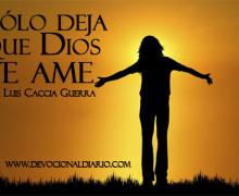 Sólo deja que Dios te ame – Luis Caccia Guerra