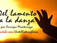 Audio Devocional – Del lamento a la danza – Enrique Monterroza