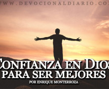 Confianza en Dios para ser mejores – Enrique Monterroza