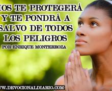 Dios te protegerá y te pondrá a salvo de todos los peligros – Enrique Monterroza