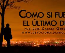 Como si fuera el último día – Luis Caccia Guerra