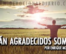 ¿Cuán agradecidos somos? – Enrique Monterroza