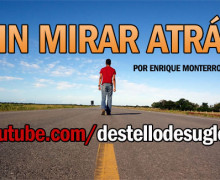 Audio Devocional – Sin mirar atrás – Enrique Monterroza