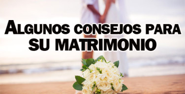 Algunos-consejos-para-su-matrimonio