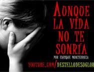 Audio Devocional – Aunque la vida no te sonría – Enrique Monterroza