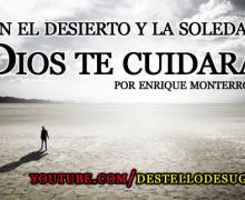 Audio Devocional – En el desierto y la soledad, Dios te cuidará – Enrique Monterroza