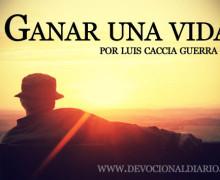 Ganar una vida – Luis Caccia Guerra