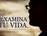 Audio Devocional – Examina tu vida – Enrique Monterroza