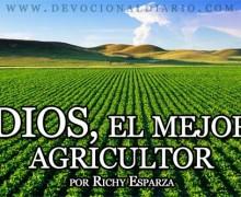 DIOS, el mejor Agricultor – Richy Esparza