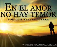 En el amor no hay temor – Luis Caccia Guerra