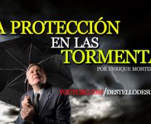 Audio Devocional – La Protección en las tormentas – Enrique Monterroza