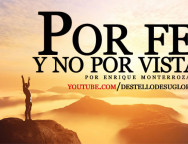 Audio Devocional – Por fe y no por vista – Enrique Monterroza