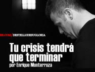 Audio Devocional – Tu crisis tendrá que terminar – Enrique Monterroza