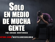Audio Devocional – Solo en medio de mucha gente – Enrique Monterroza