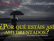 Audio Devocional – ¿Por qué estáis así amedrentados? – Enrique Monterroza