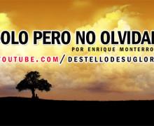Audio Devocional – Solo pero no olvidado – Enrique Monterroza
