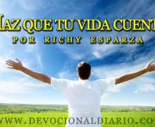 Haz que tu vida cuente – Richy Esparza