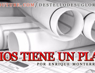 Audio Devocional – Dios tiene un plan – Enrique Monterroza