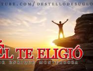 Audio Devocional – Él te eligió – Enrique Monterroza
