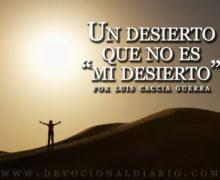 """Un desierto que no es """"mi desierto"""" – Luis Caccia Guerra"""