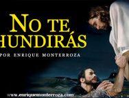 Audio Devocional – No te hundirás – Enrique Monterroza