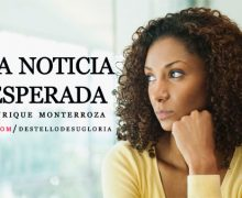 Audio Devocional – Una noticia inesperada – Enrique Monterroza