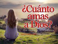 Video – ¿Cuánto amas a Dios? – Enrique Monterroza