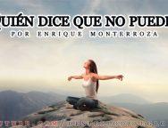 Audio Devocional – ¿Quién dice que no puedes? – Enrique Monterroza