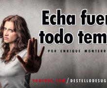 Audio Devocional – Echa fuera todo temor – Enrique Monterroza