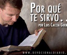 Por qué te sirvo… – Luis Caccia Guerra